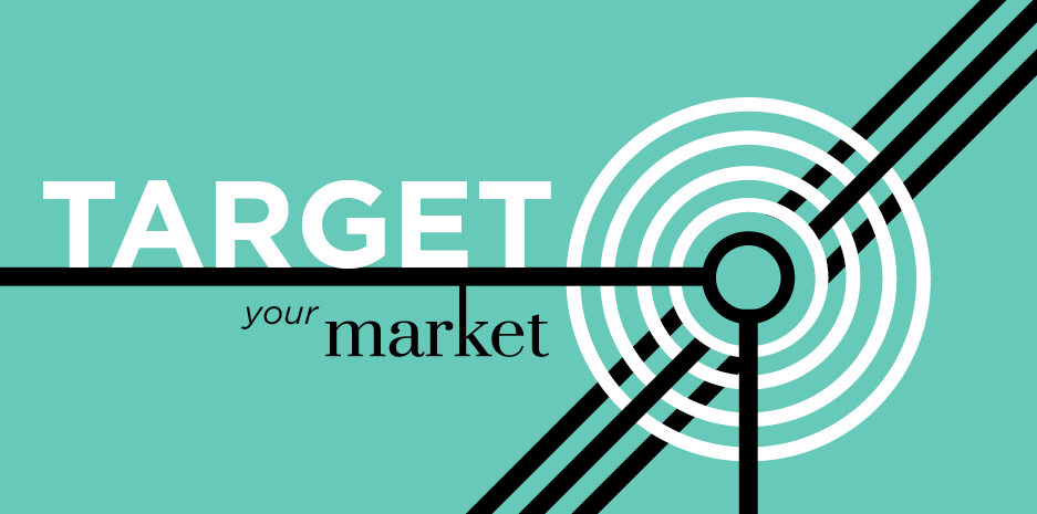 Target your market