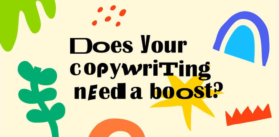 Does Your copywriting need a boost