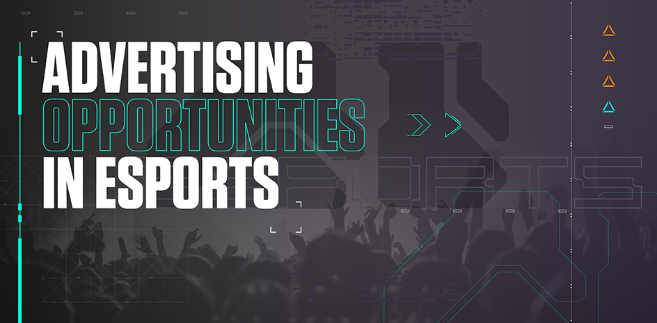 Advertising opportunities in esports